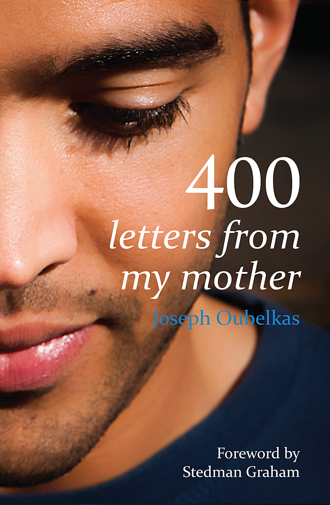 400 letters from my mother - Joseph Oubelkas